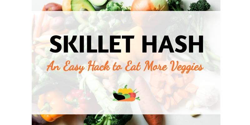 Favorite Hack to Eat More Veggies